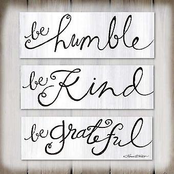 Be Humble Be Kind Be Grateful Poster Print by Karen Tribett (12 x 12)