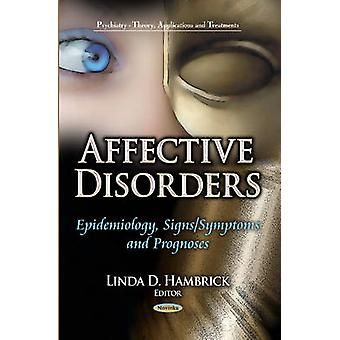 Affective Disorders  Epidemiology Signs  Symptoms amp Prognoses by Edited by Linda D Hambrick