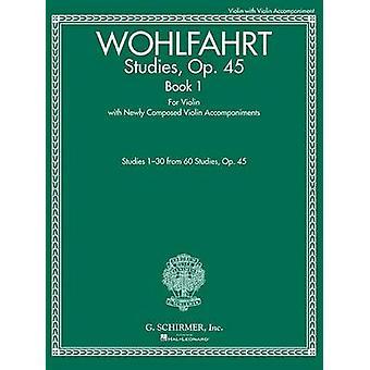 Franz Wohlfahrt  Studies Op. 45 Book I by By composer Franz Wohlfahrt & Edited by Rachel Kelly