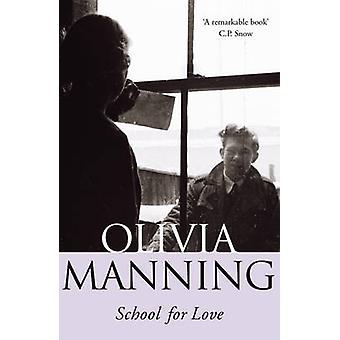 School for Love by Olivia Manning - 9780099416081 Book