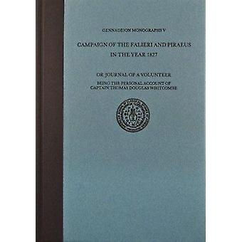Campaign of the Falieri and Piraeus in the Year 1827 - Or - Journal of