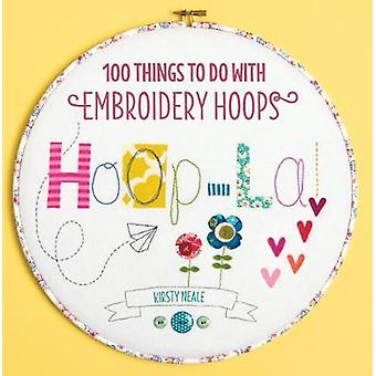 Hoop-La! - 100 Things to Do with Embroidery Hoops by Kirsty Neale - 97