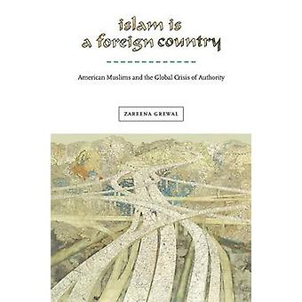 Islam is a Foreign Country - American Muslims and the Global Crisis of