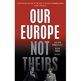 Our Europe - Not Theirs (2nd edition) by Julian Priestley - Glyn Ford