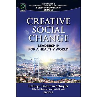 Creatieve sociale verandering - leiderschap voor een gezonde wereld door Kathryn Gol