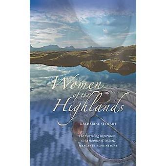 Femmes des hauts plateaux par Katharine Stewart - livre 9781906817923