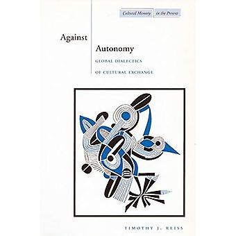 Mot autonomi (kulturelle minnet i dag): Global dialektikk av kulturell utveksling