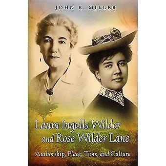Laura Ingalls Wilder och Rose Wilder Lane: författarskap, plats, tid och kultur