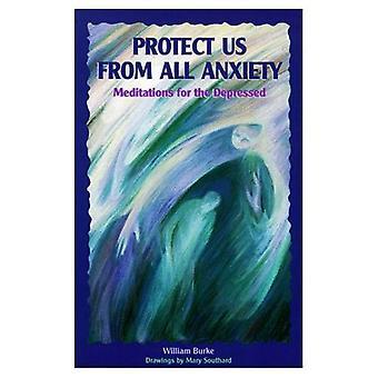 Beskytte oss fra alle angst: meditasjoner for den deprimerte (trøst for overlevende)