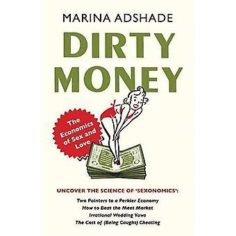 Likaista rahaa: Taloustieteen seksiä ja rakkautta