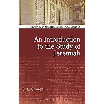 An Introduction to the Study of Jeremiah (T&T Clark Approaches to Biblical Studies)