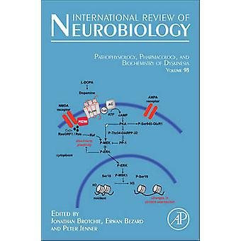 Pathophysiology Pharmacology and Biochemistry of Dyskinesia by Brotchie & Jonathan