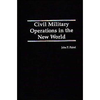 Zivil-militärische Operationen in der neuen Welt von Fischel & John T.