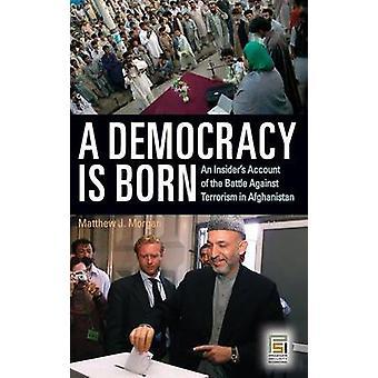 Et demokrati er født en innsidere beretning om kampen mot terrorisme i Afghanistan av Kaufmann & J.E
