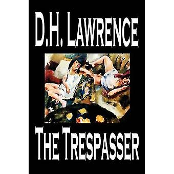 The Trespasser by D. H. Lawrence Fiction by Lawrence & D. H.