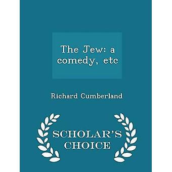 The Jew a comedy etc  Scholars Choice Edition by Cumberland & Richard
