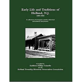 Early Life and Traditions of Holland N. J.  18801885 by Sciarello & Kathleen Phillips
