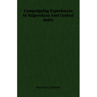 Campaigning Experiences In Rajpootana And Central India by Duberly & Mrs.Henry