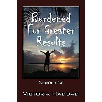 Belast voor meer resultaten overgave aan God door Haddad & Victoria