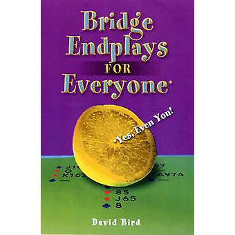 Bridge Endplays for Everyone Yes Even You by Bird & David