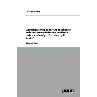 Bespreking van het papier toepassing van onderhoud optimalisatie modellen een beoordeling en analyse geschreven door R. Dekker door Gouin & Christophe