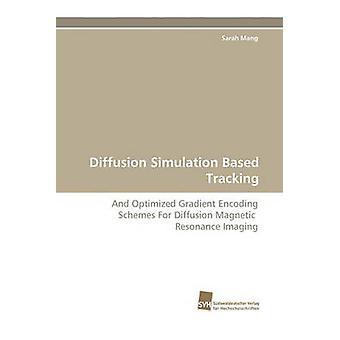 Diffusion simulationsbasierte Tracking durch Mang & Sarah