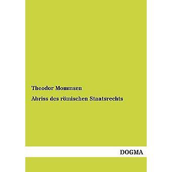 Abriss Des Romischen Staatsrechts by Mommsen & Theodor