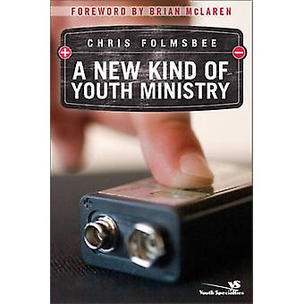 A New Kind of Youth Ministry by Chris Folmsbee - 9780310269892 Book