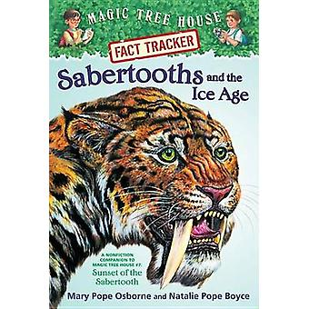 Sabertooths and the Ice Age - A Nonfiction Companion to Sunset of the