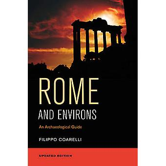 Rome and Environs - An Archaeological Guide by Filippo Coarelli - Jame