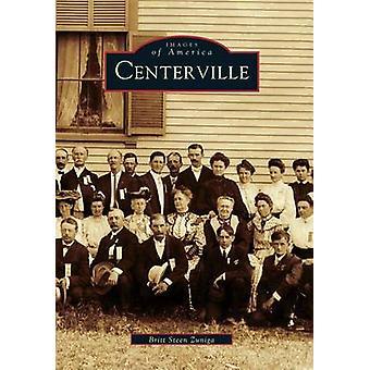 Centerville by Britt Steen Zuniga - 9780738508528 Book