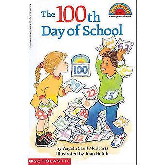 The 100th Day of School by Angela Shelf Medearis - Joan Holub - 97807