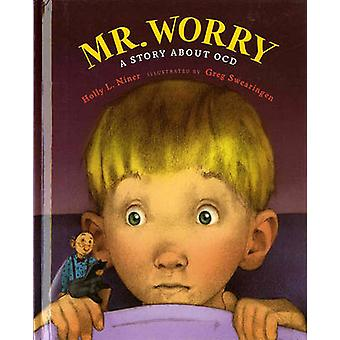 Mr. Worry - A Story about OCD by Holly L Niner - Greg Swearingen - 978