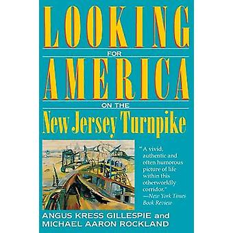 Looking for America on the New Jersey Turnpike by Angus Kress Gillesp
