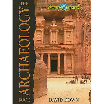 The Archaeology Book by David Down - 9780890515730 Book
