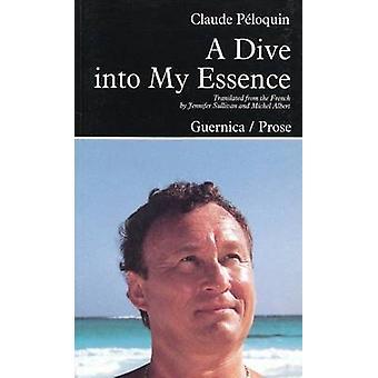 A Dive into My Essence by Claude Peloquin - J. Sullivan - M. Albert -