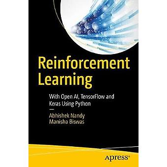 Reinforcement Learning - With Open AI - TensorFlow and Keras Using Pyt