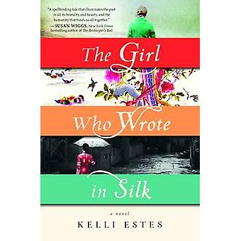 The Girl Who Wrote in Silk by Kelli Estes - 9781492608332 Book