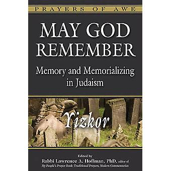 May God Remember - YizkorMemory and Memorializing in Judaism by Rabbi