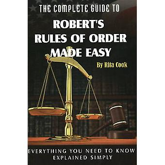 Complete Guide to Robert's Rules of Order Made Easy - Everything Your