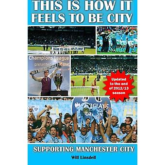 This is How it Feels to be City. Supporting Manchester City - Updated