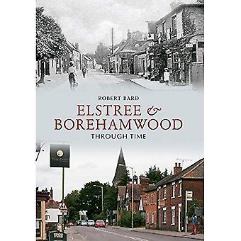 Elstree & Borehamwood Through Time