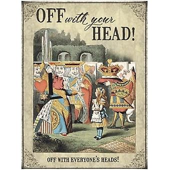 Off With Your Head Alice Metal Sign