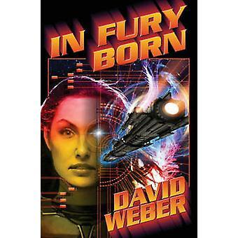In Fury Born by David Weber - 9781416521310 Book