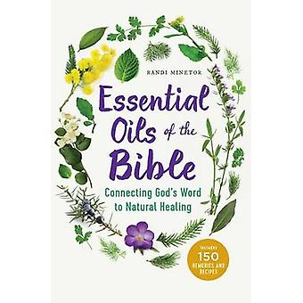 Essential Oils of the Bible - Connecting God's Word to Natural Healing