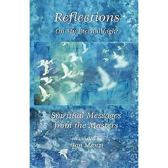 Reflections on My Eternal Light by Manzi & Jan