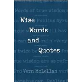 Wise Words and Quotes by McLellan & Vernon