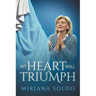 My Heart Will Triumph by Mirjana Soldo & Sean Bloomfield & Miljenko Miki Musa
