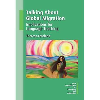 Talking About Global Migration by Theresa Catalano