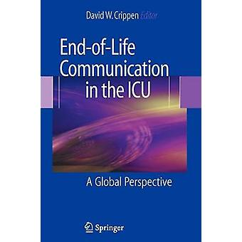 EndofLife Communication in the ICU  A Global Perspective by Edited by David W Crippen